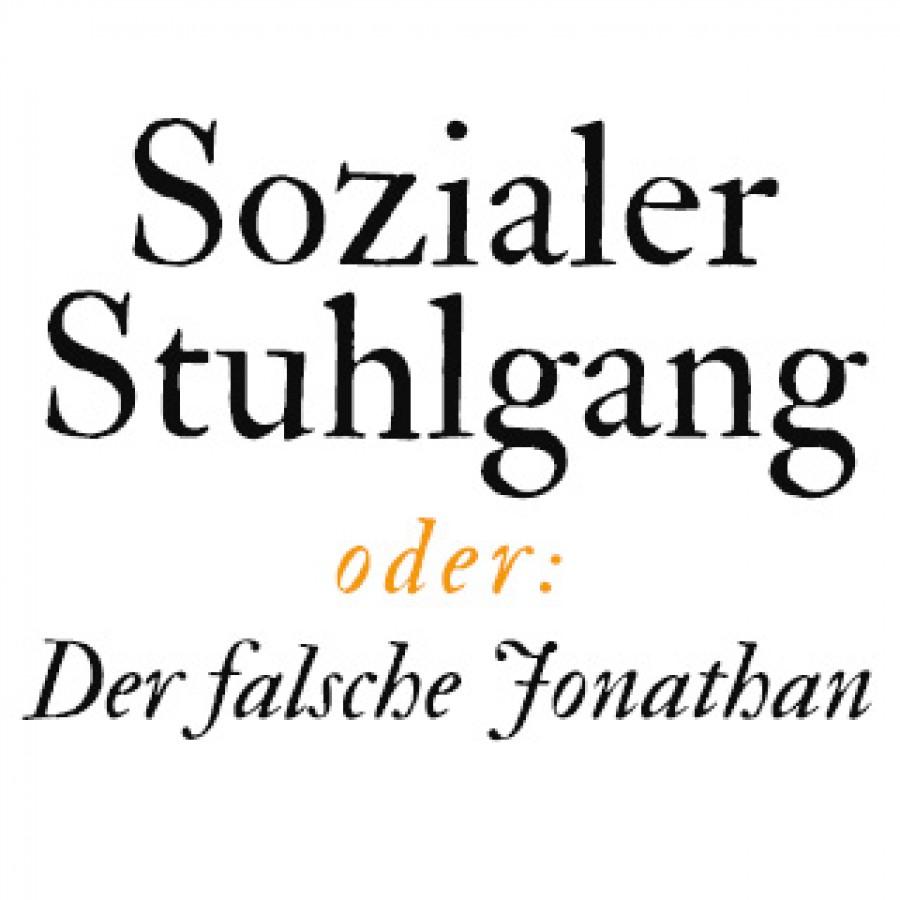 Sozialer Stuhlgang oder: der falsche Jonathan